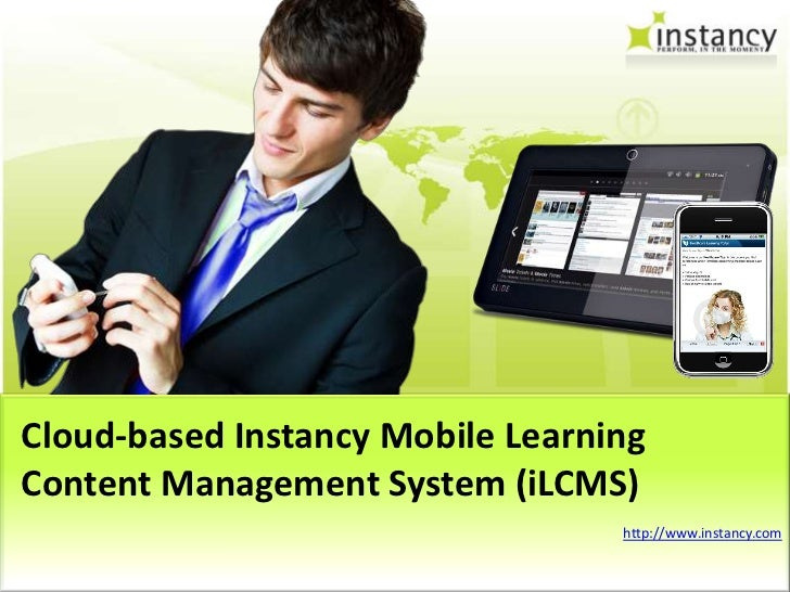 Cloud-based Instancy Mobile LearningContent Management System (iLCMS)                                  http://www.instancy...