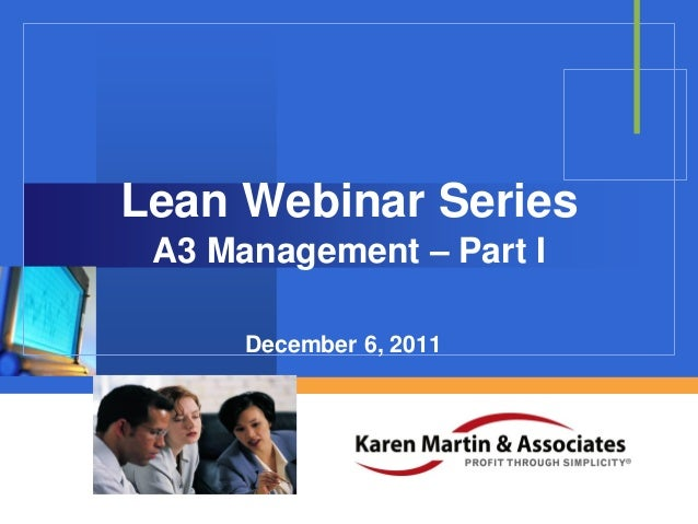 Lean Webinar Series A3 Management – Part I December 6, 2011 Company  LOGO
