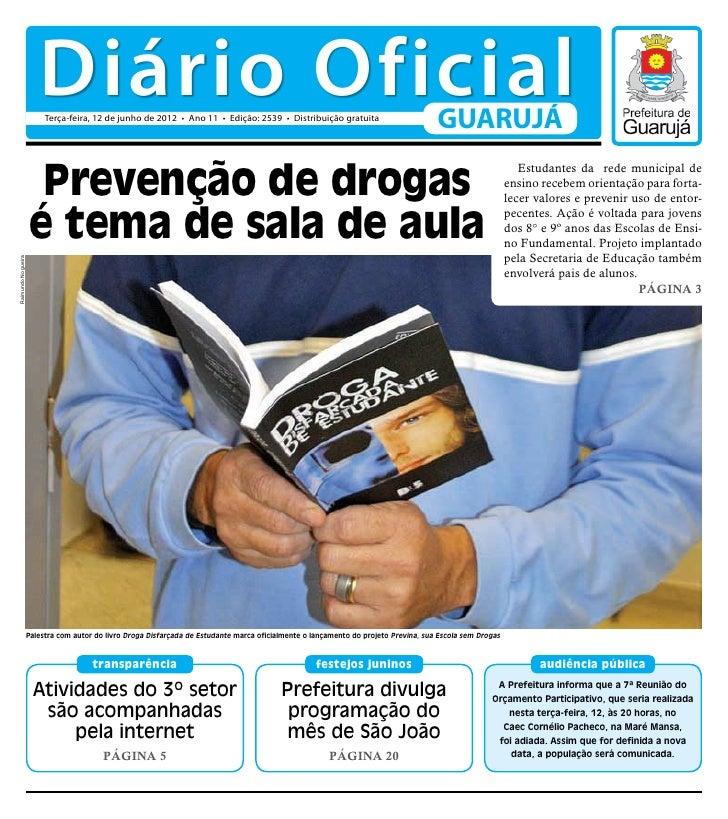 Diário Oficial                         Terça-feira, 12 de junho de 2012 • Ano 11 • Edição: 2539 • Distribuição gratuita   ...