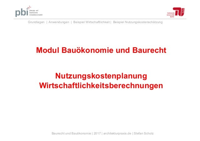 Baurecht und Bauökonomie | 2017 | architekturpraxis.de | Stefan Scholz Grundlagen | Anwendungen | Beispiel Wirtschaftlichk...