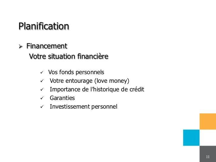 Planification   Financement     Votre situation financière           Vos fonds personnels           Votre entourage (lo...
