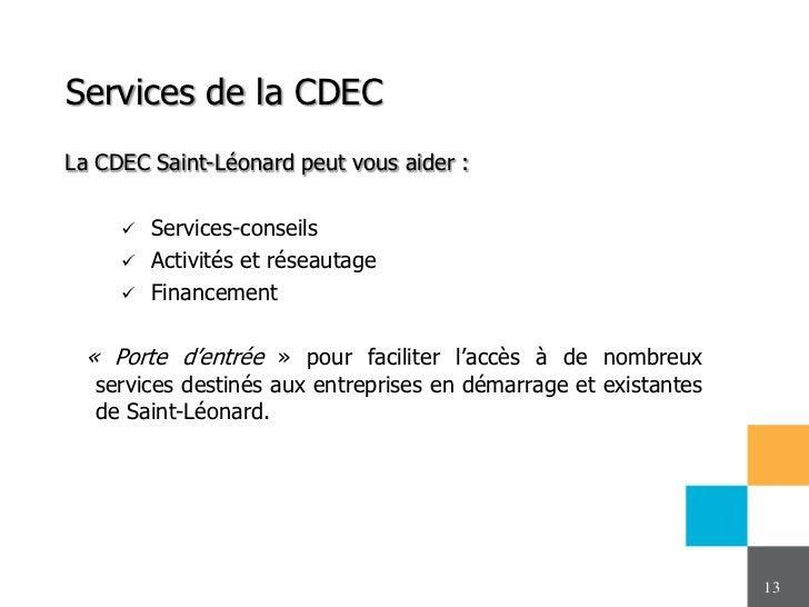 Services de la CDECLa CDEC Saint-Léonard peut vous aider :        Services-conseils        Activités et réseautage     ...