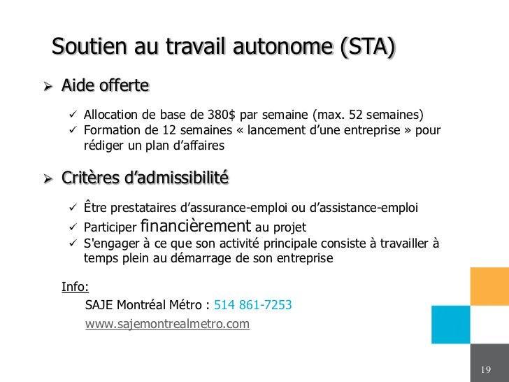 Soutien au travail autonome (STA)   Aide offerte      Allocation de base de 380$ par semaine (max. 52 semaines)      Fo...