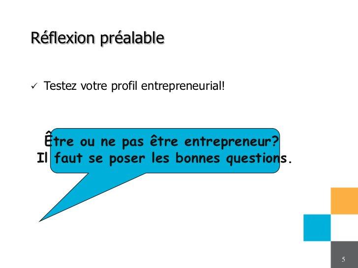 Réflexion préalable   Testez votre profil entrepreneurial! Être ou ne pas être entrepreneur?Il faut se poser les bonnes q...