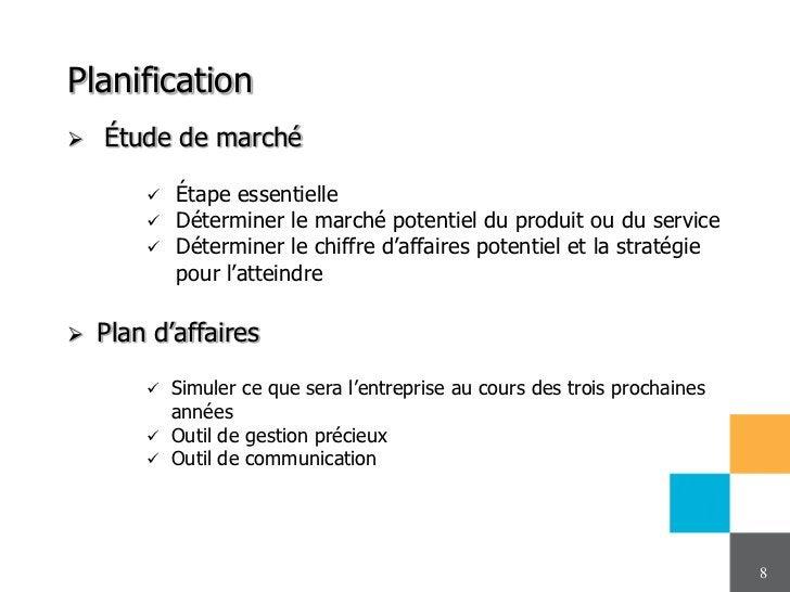 Planification   Étude de marché           Étape essentielle           Déterminer le marché potentiel du produit ou du s...