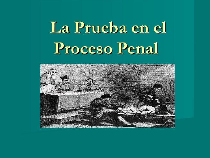 La Prueba en elProceso Penal