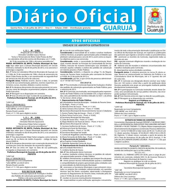 Diário Oficial     Quinta-feira, 12 de julho de 2012 • Ano 11 • Edição: 2560 • Distribuição gratuita                      ...