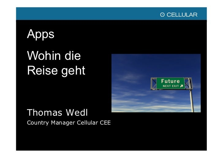 AppsWohin dieReise gehtThomas WedlCountry Manager Cellular CEE