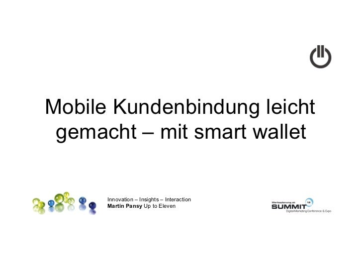 Mobile Kundenbindung leicht gemacht – mit smart wallet      Innovation – Insights – Interaction      Martin Pansy Up to El...