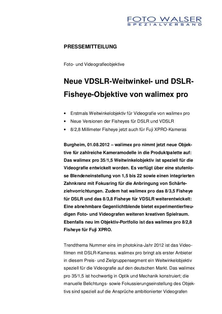 PRESSEMITTEILUNGFoto- und VideografieobjektiveNeue VDSLR-Weitwinkel- und DSLR-Fisheye-Objektive von walimex pro•   Erstmal...