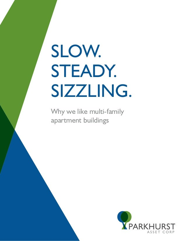 SLOW.STEADY.SIZZLING.Why we like multi-familyapartment buildings