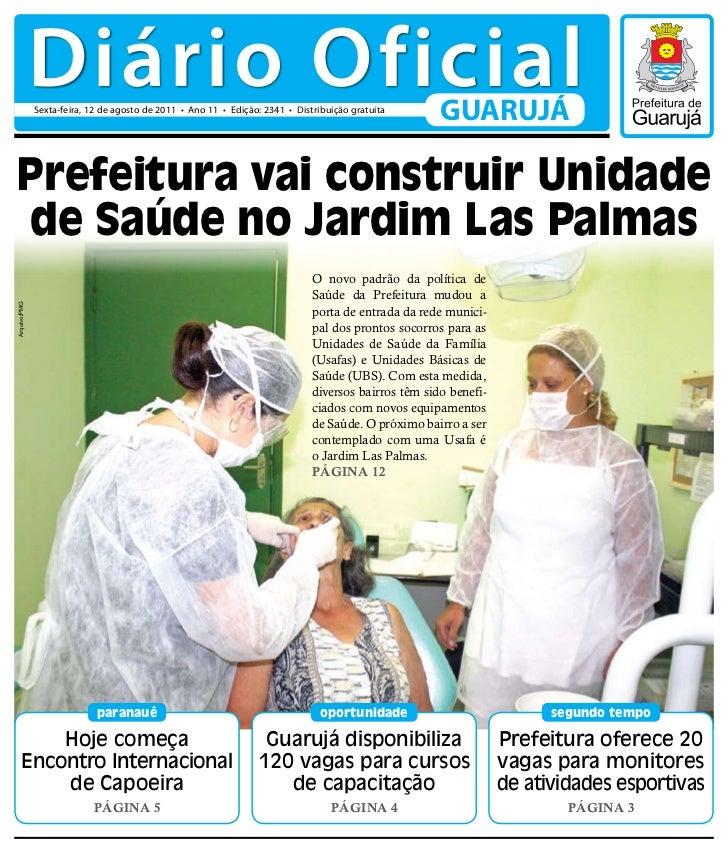 Diário Oficial              Sexta-feira, 12 de agosto de 2011 • Ano 11 • Edição: 2341 • Distribuição gratuita             ...