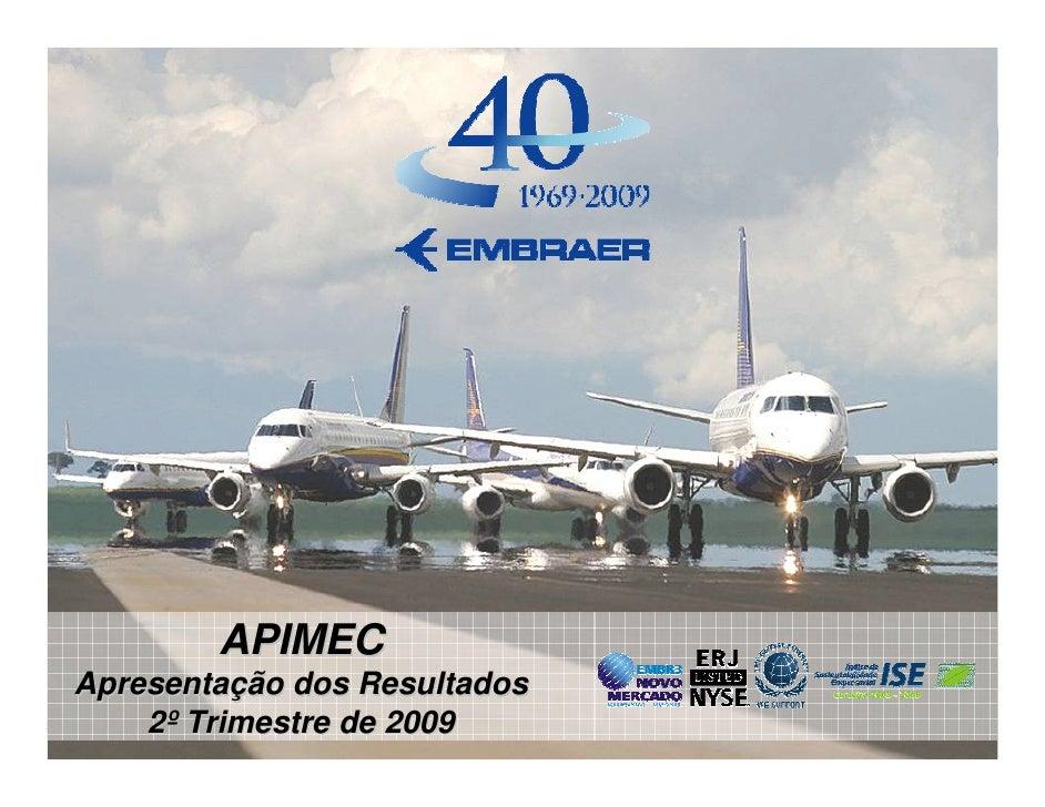 APIMEC Apresentação dos Resultados     2º Trimestre de 2009
