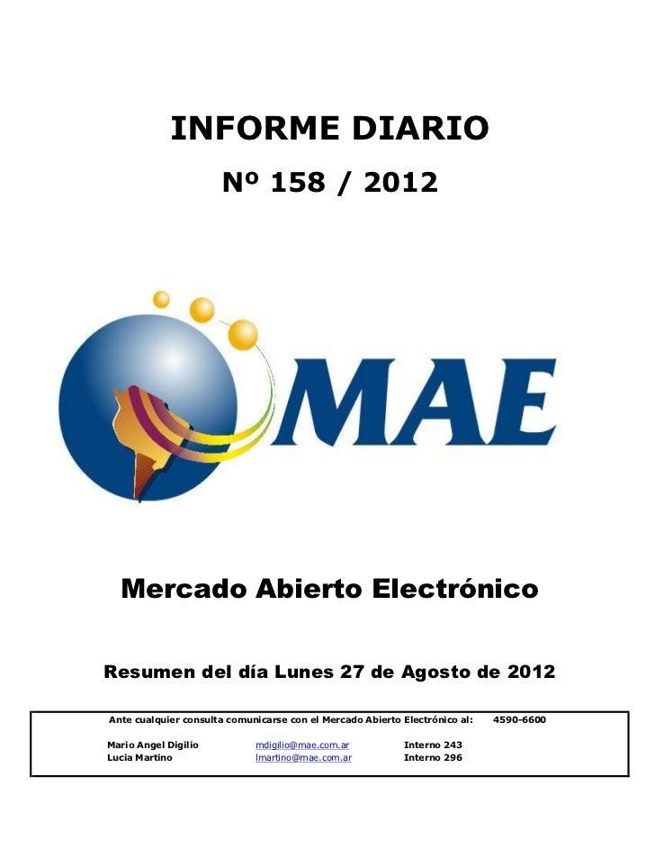 INFORME DIARIO                      Nº 158 / 2012  Mercado Abierto ElectrónicoResumen del día Lunes 27 de Agosto de 2012An...