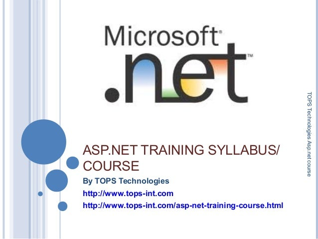 ASP.NET TRAINING SYLLABUS/ COURSE By TOPS Technologies http://www.tops-int.com http://www.tops-int.com/asp-net-training-co...