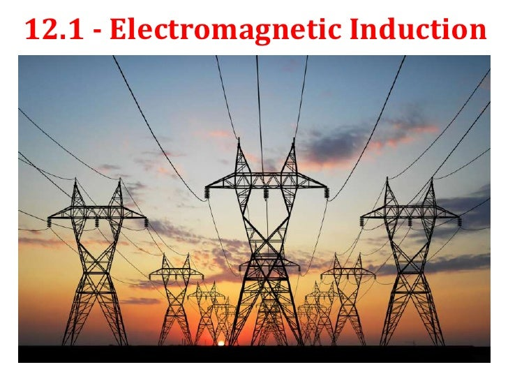12.1 - Electromagnetic Induction