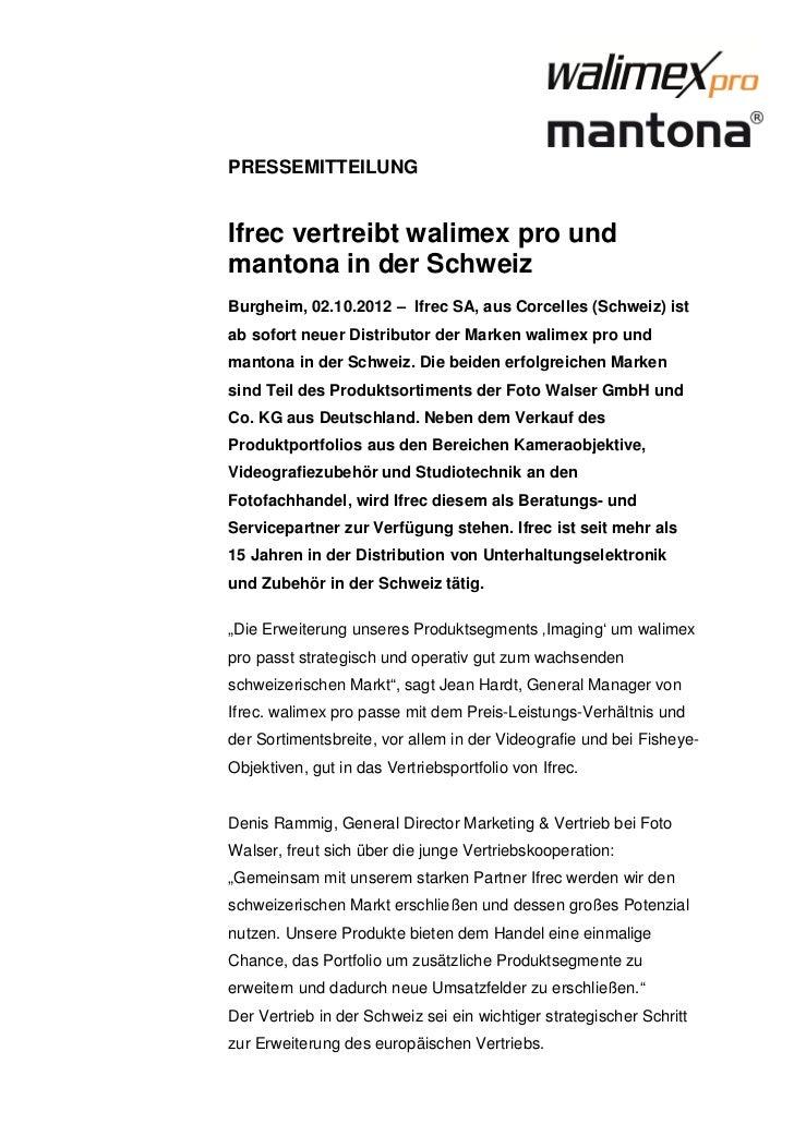 PRESSEMITTEILUNGIfrec vertreibt walimex pro undmantona in der SchweizBurgheim, 02.10.2012 – Ifrec SA, aus Corcelles (Schwe...