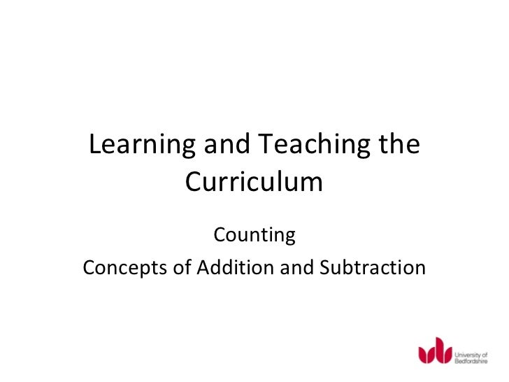 Learning and Teaching the       Curriculum             CountingConcepts of Addition and Subtraction