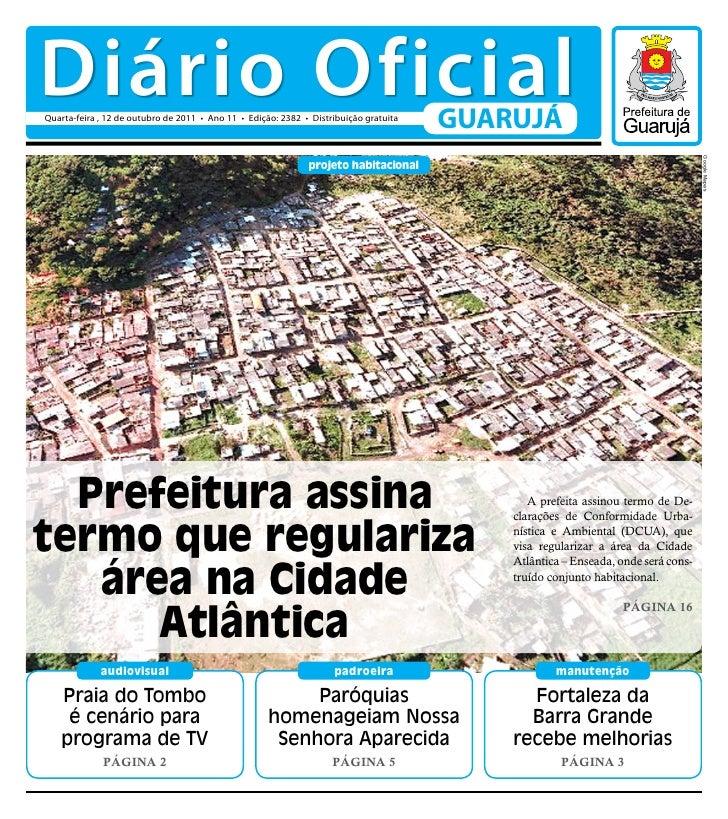 Diário OficialQuarta-feira , 12 de outubro de 2011 • Ano 11 • Edição: 2382 • Distribuição gratuita                        ...