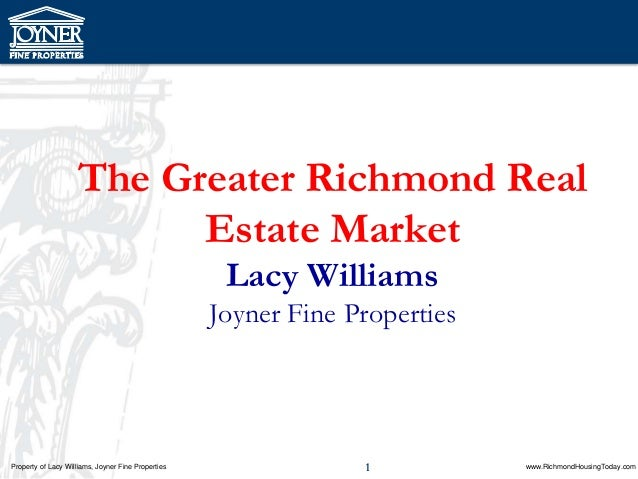 The Greater Richmond Real                          Estate Market                                                     Lacy ...