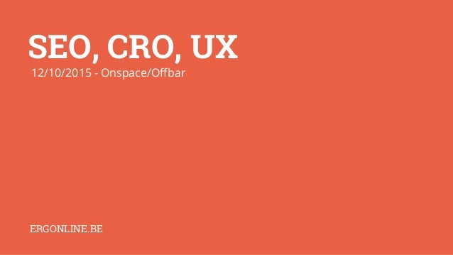 SEO, CRO, UX 12/10/2015 - Onspace/Offbar ERGONLINE.BE