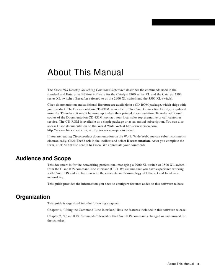 About This Manual            The Cisco IOS Desktop Switching Command Reference describes the commands used in the         ...
