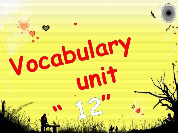 "Vocabulary       unit "" 12""<br />"