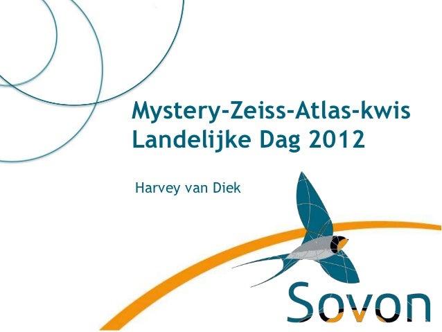 Mystery-Zeiss-Atlas-kwisLandelijke Dag 2012Harvey van Diek