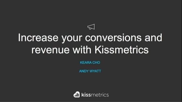 Kissmetrics: Analytics to optimize your marketing