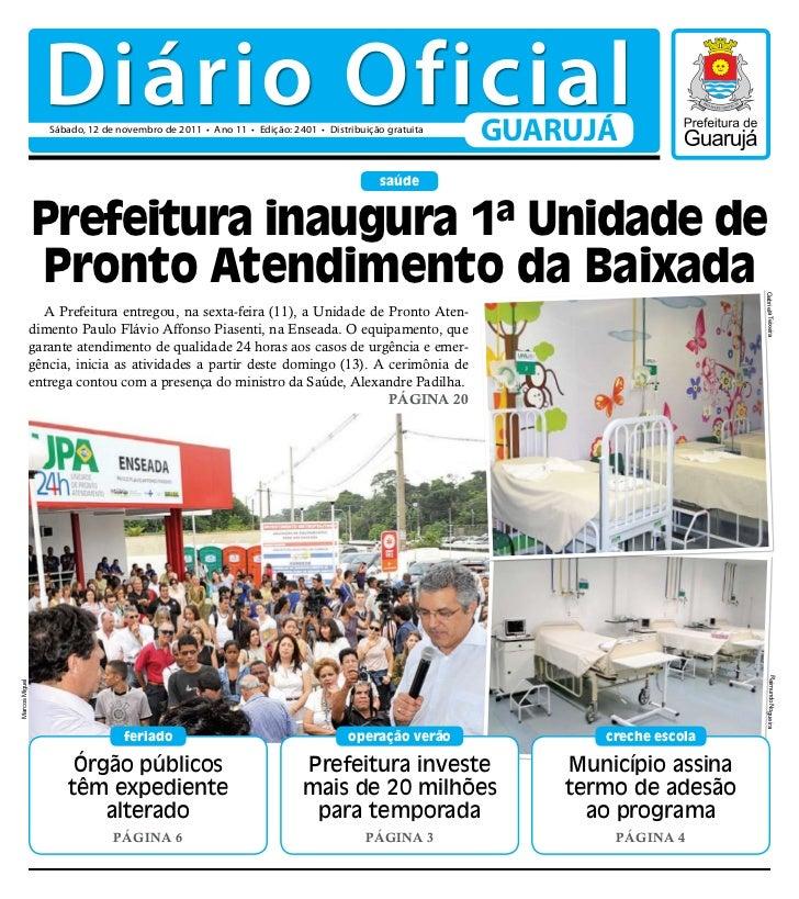 Diário Oficial                Sábado, 12 de novembro de 2011 • Ano 11 • Edição: 2401 • Distribuição gratuita              ...
