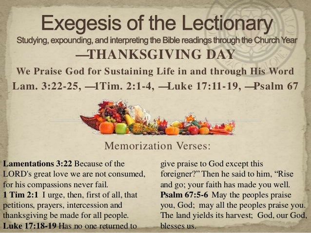 —THANKSGIVING DAY   We Praise God for Sustaining Life in and through His Word  Lam. 3:22-25, —1Tim. 2:1-4, —Luke 17:11-19,...