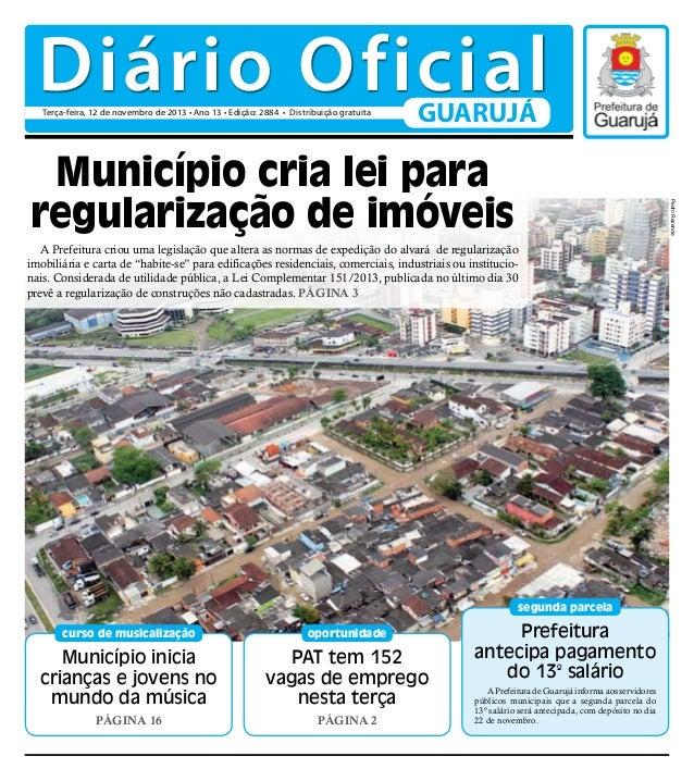 Diário Oficial Terça-feira, 12 de novembro de 2013 • Ano 13 • Edição: 2884 • Distribuição gratuita  GUARUJÁ  Pedro Rezende...