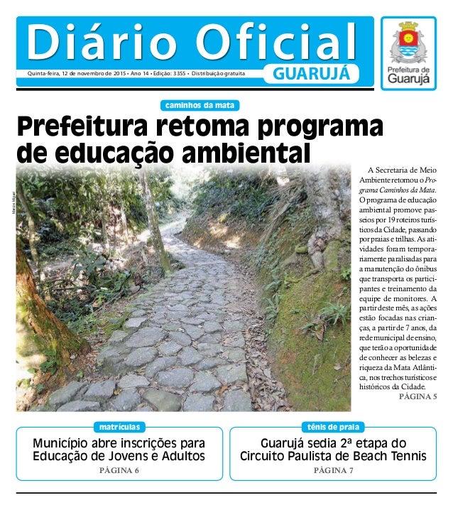 caminhos da mata Município abre inscrições para Educação de Jovens e Adultos PÁGINA 6 matrículas Guarujá sedia 2ª etapa do...