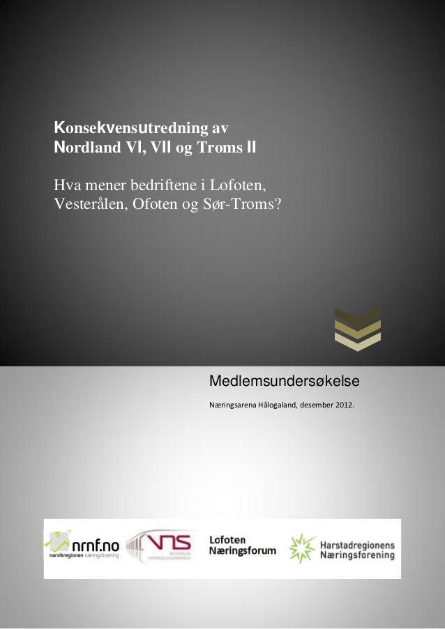 Side |0Konsekvensutredning avNordland VI, VII og Troms IIHva mener bedriftene i Lofoten,Vesterålen, Ofoten og Sør-Troms?  ...