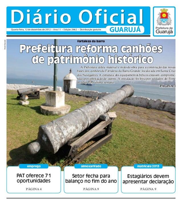 Diário Oficial                Quarta-feira, 12 de dezembro de 2012 • 11 Edição: xxxx • Distribuição gratuita              ...