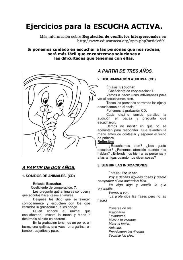 Ejercicios para la ESCUCHA ACTIVA. Más información sobre Regulación de conflictos interpersonales en http://www.educarueca...