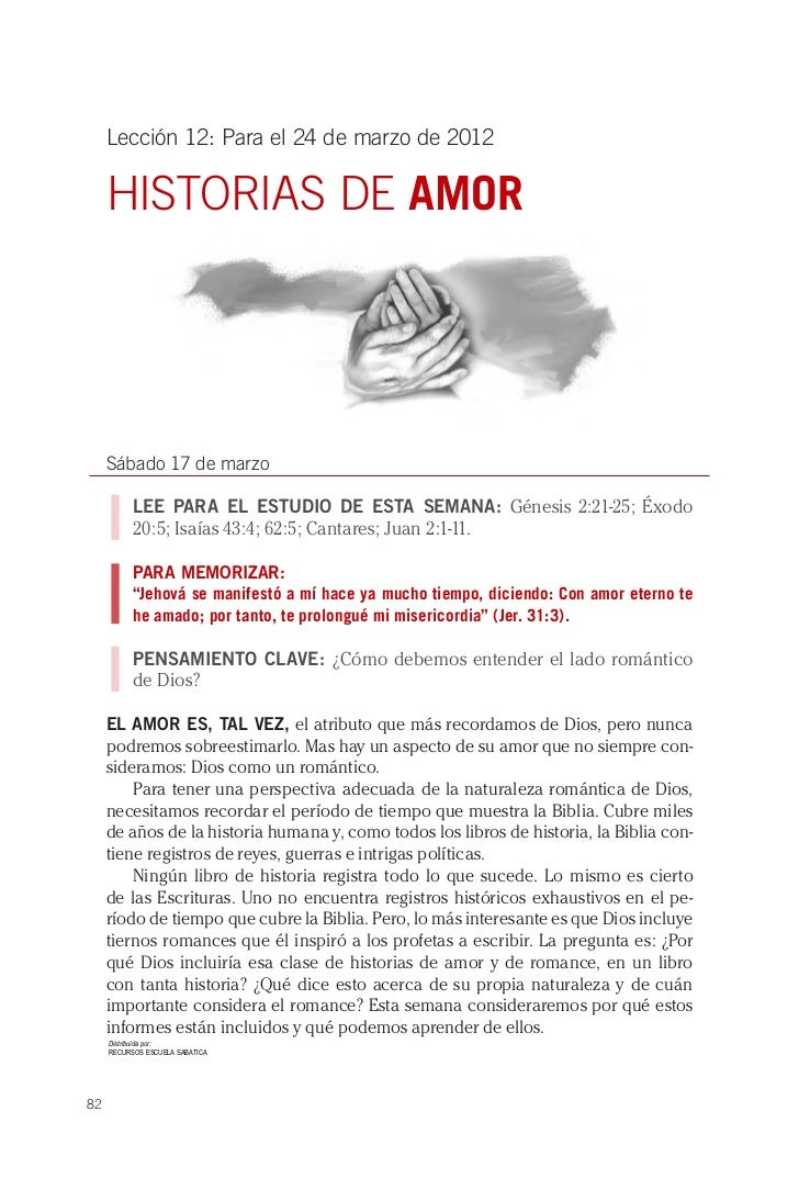 Lección 12: Para el 24 de marzo de 2012     HISTORIAS DE AMOR     Sábado 17 de marzo           LEE PARA EL ESTUDIO DE ESTA...