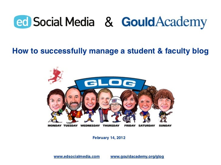&How to successfully manage a student & faculty blog                           February 14, 2012          www.edsocialmedi...