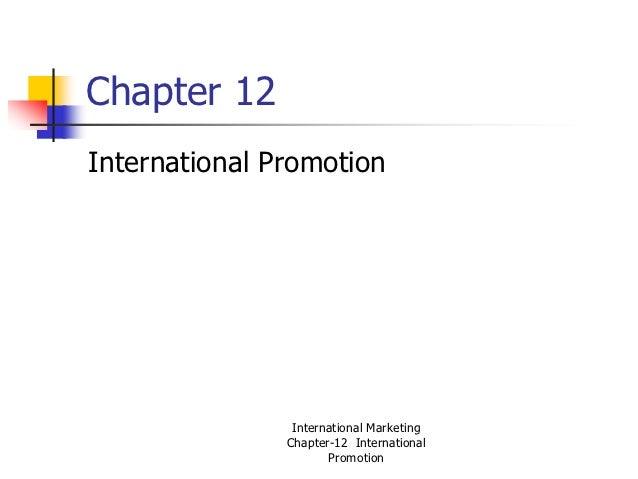 Chapter 12International Promotion                International Marketing               Chapter-12 International           ...