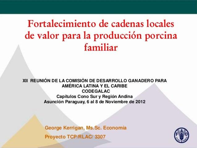 Fortalecimiento de cadenas locales de valor para la producción porcina familiar  XII REUNIÓN DE LA COMISIÓN DE DESARROLLO ...