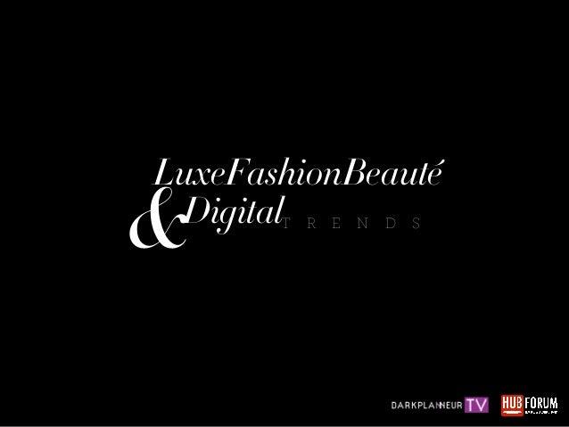 LuxeFashionBeauté&DigitalT R E N D S