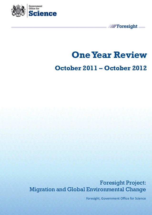 One Year Review         October 2011 – October 2012                          Foresight Project:Migration and Global Enviro...