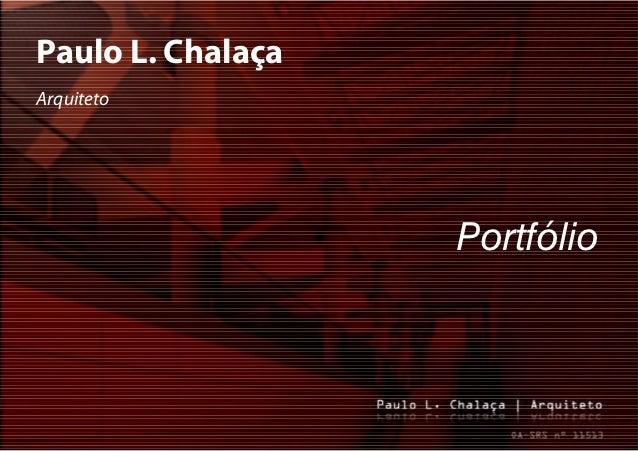 Paulo L. ChalaçaArquiteto                   Portfólio
