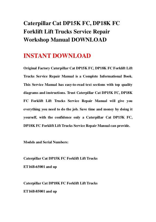 Caterpillar Cat DP15K FC, DP18K FCForklift Lift Trucks Service RepairWorkshop Manual DOWNLOADINSTANT DOWNLOADOriginal Fact...