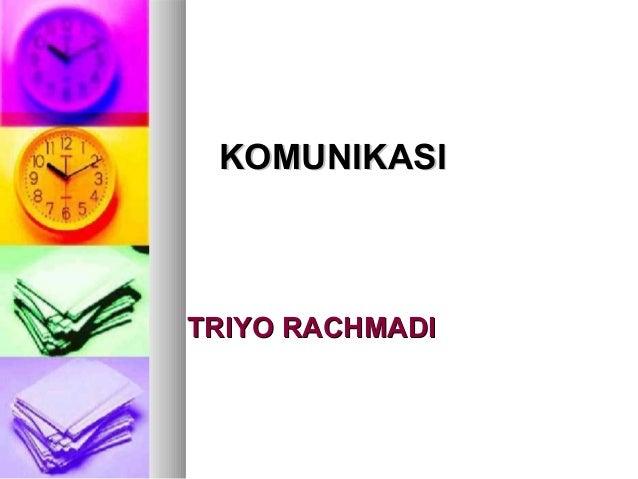KOMUNIKASITRIYO RACHMADI