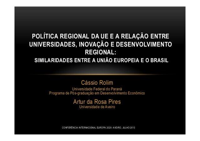 Cássio Rolim Universidade Federal do Paraná Programa de Pós-graduação em Desenvolvimento Econômico Artur da Rosa Pires Uni...