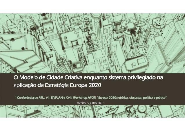 O Modelo de Cidade Criativa enquanto sistema privilegiado naO Modelo de Cidade Criativa enquanto sistema privilegiado naO ...
