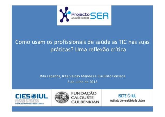 | 28 de Junho de 2013 | Página 1 Rita Espanha, Rita Veloso Mendes e Rui Brito Fonseca 5 de Julho de 2013 Como usam os prof...