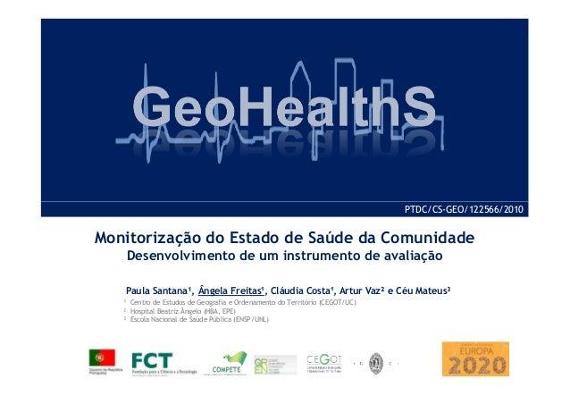 Monitorização do Estado de Saúde da Comunidade Desenvolvimento de um instrumento de avaliação Paula Santana¹, Ângela Freit...