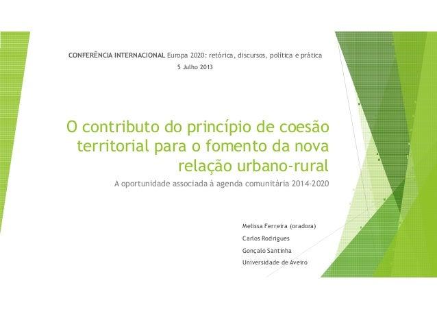 O contributo do princípio de coesão territorial para o fomento da nova relação urbano-rural A oportunidade associada à age...
